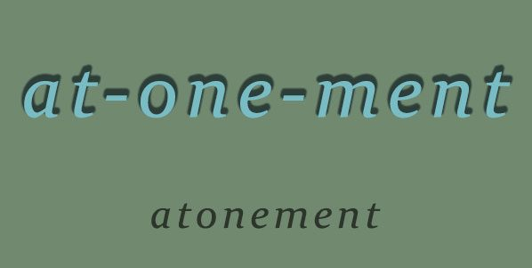 atonement as at-one-ment
