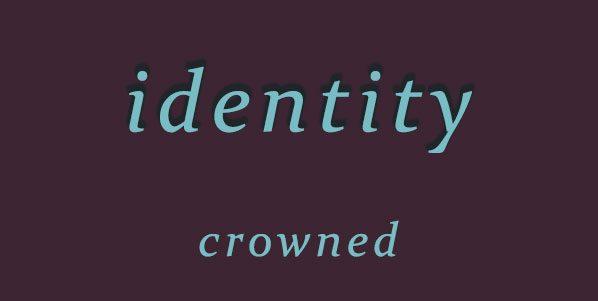 identity crownedd